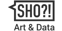 SHO?! Art & Data